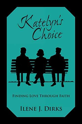 Katelyn's Choice By Ilene J. Dirks