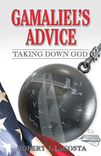 Gamaliel's Advice By Robert J. LaCosta