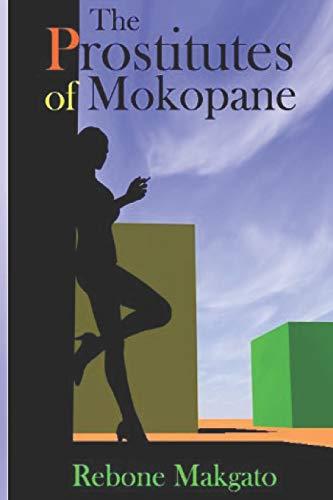 The Prostitutes Of Mokopane By Rebone Makgato
