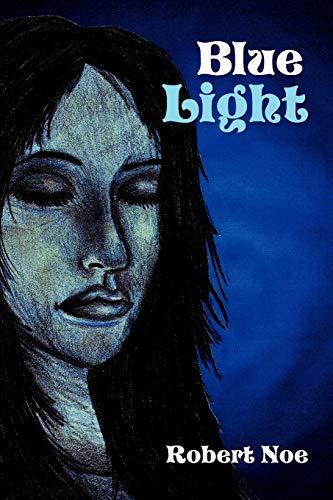 Blue Light By Robert Noe