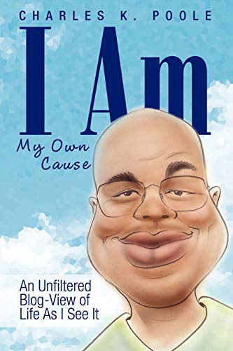 I Am My Own Cause By Charles K Poole