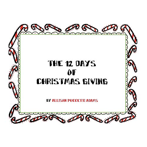 The Twelve Days of Christmas Giving By Allison P Adams
