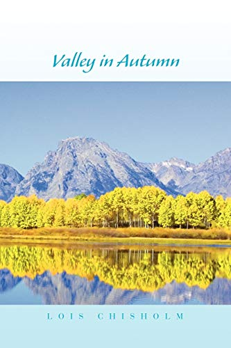 Valley in Autumn By Lois Chisholm