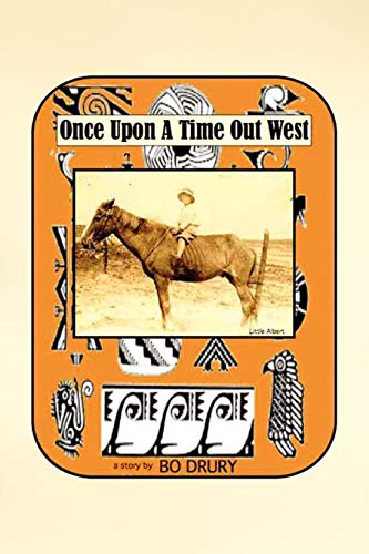 Once Upon a Time Out West By Bo Drury