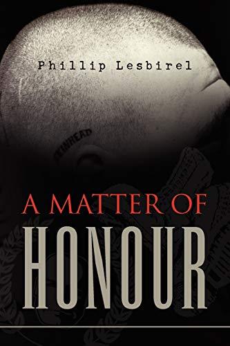 A Matter of Honour By Phillip Lesbirel