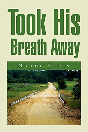 Took His Breath Away By Nicholis Ellison