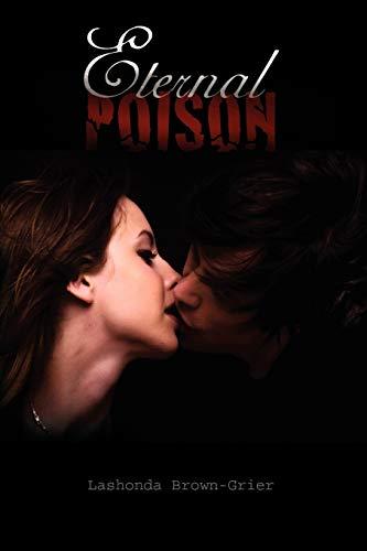 Eternal Poison By Lashonda Brown-Grier