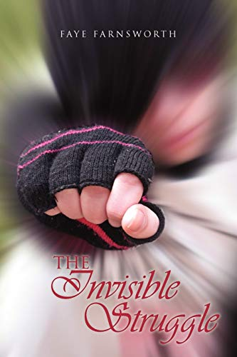 The Invisible Struggle By Faye Farnsworth