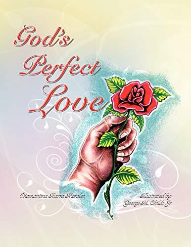 God's Perfect Love By Diamantina Ibarra Morales