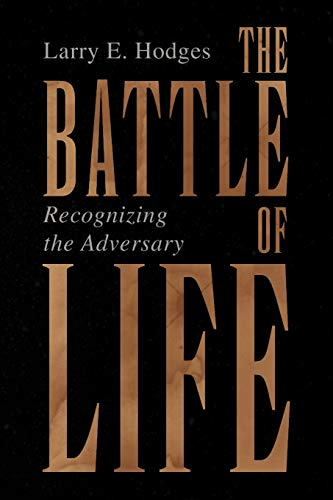 The Battle of Life By Larry E Hodges
