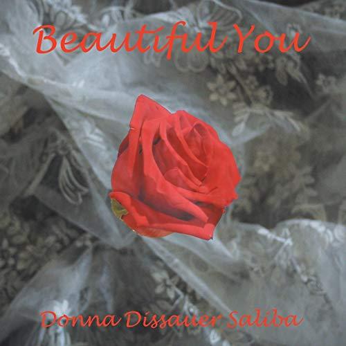 Beautiful You By Donna Dissauer Saliba