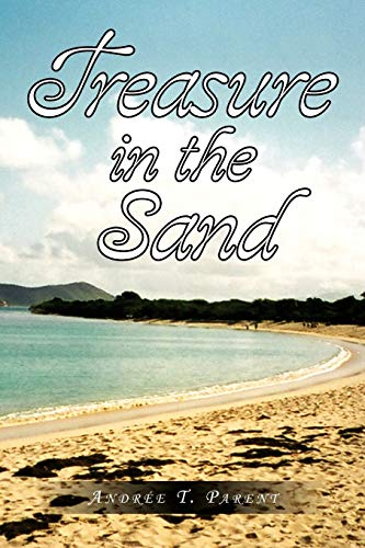 Treasure in the Sand By Andre T Parent