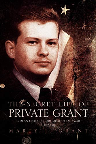 The Secret Life of Private Grant By Marty J Grant