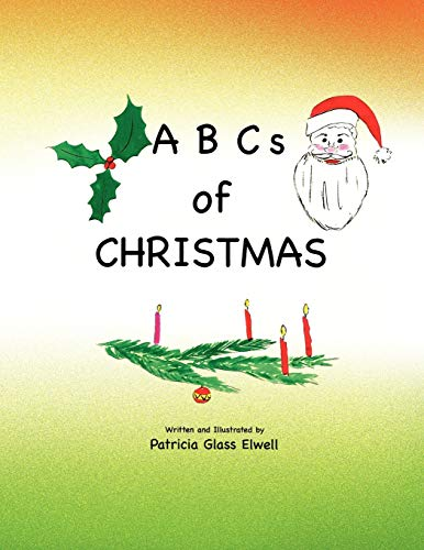 ABCs of Christmas By Patricia Glass Elwell