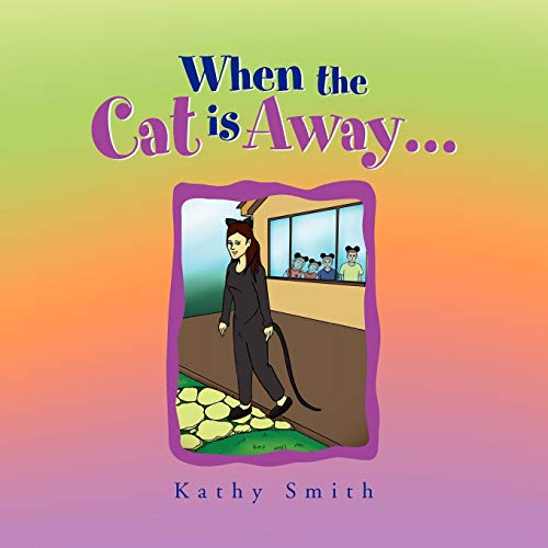 When the Cat Is Away... By Professor of Political Science Kathy Smith (Wake Forest University)