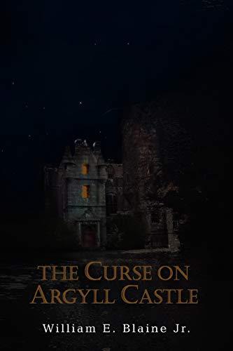 The Curse on Argyll Castle By William E Jr Blaine