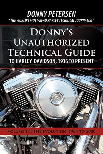 Donny's Unauthorized Technical Guide to Harley-Davidson, 1936 to Present By Petersen Donny Petersen