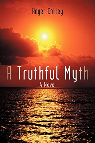 A Truthful Myth By Roger Colley