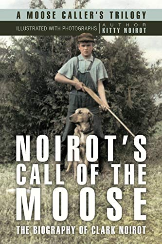 Noirot's Call of the Moose By Kitty Noirot