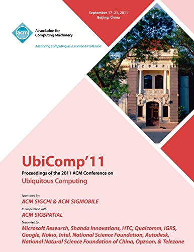 UbiComp 11 Proceedings of the 2011 ACM Conference on Ubiquitous Computing By Ubicomp 11 Conference