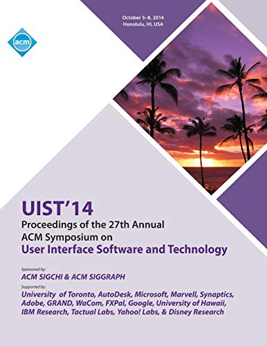 UIST 14, 27th ACM User Interface Software and Technology Symposium By Uist 14 Conference Committee