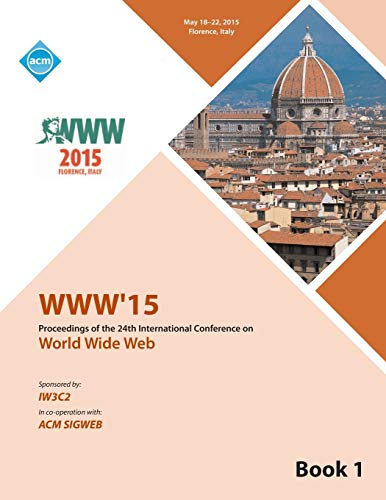 WWW 15 Worldwide Web Conference V1 By Www 15 Conference Committee