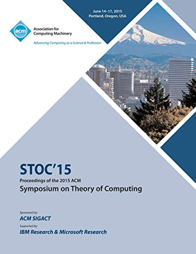 STOC 15 Symposium on Theory of Computing By Stoc 15 Conference Committee