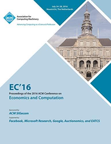 EC16 Economics and Computation By Ec 16 Conference