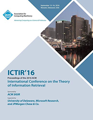 ICTIR 16 International Conference on Theory of Information Retrieval By Ictir 16 Conference Committee