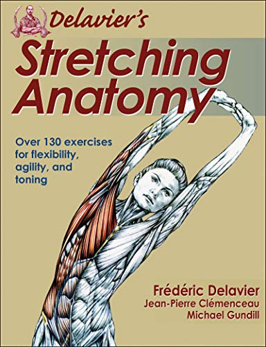 Delavier's Stretching Anatomy By Frederic Delavier