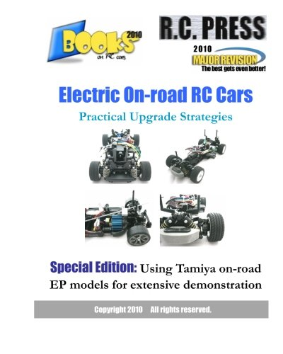 Electric On-road RC Cars Practical Upgrade Strategies: Special Edition: Using Tamiya on-road EP models for extensive demonstration (Books on Rc Cars) By Rcpress