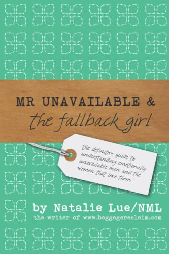 Mr. Unavailable and the Fallback Girl By Natalie Lue Nml