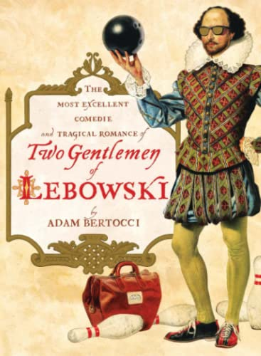 Two Gentlemen of Lebowski By Adam Bertocci