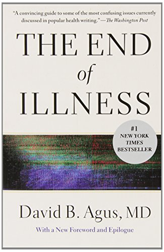 The End of Illness By David B Agus, M D