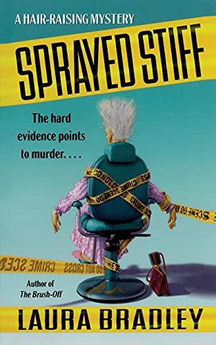 Sprayed Stiff By Laura Bradley