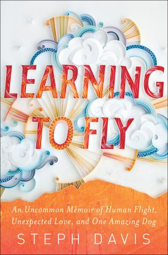 Learning to Fly von Steph Davis