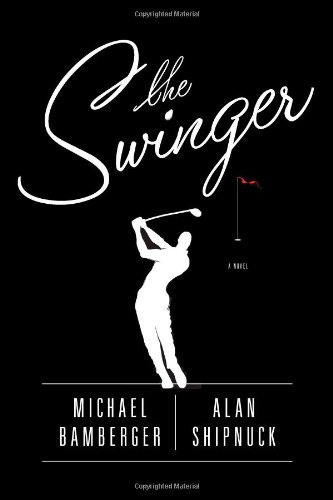 The Swinger By Michael Bamberger (Independent Consultant)