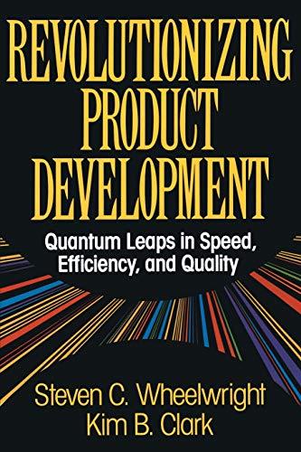 Revolutionizing Product Development By Steven C. Wheelwright