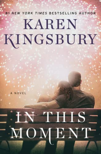 In This Moment: A Novel (Baxter Family) By Karen Kingsbury