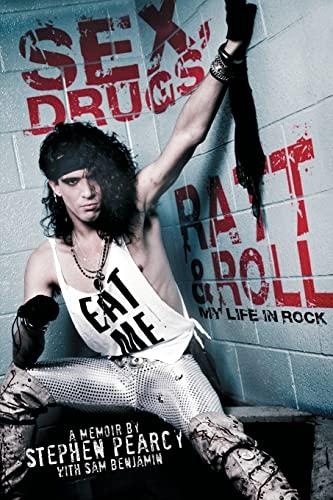 Sex, Drugs, Ratt & Roll von Stephen Pearcy