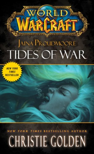 Jaina Proudmoore: Tides of War (World of Warcraft) By Christie Golden