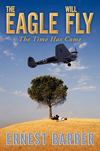 The Eagle Will Fly By Ernest Barber