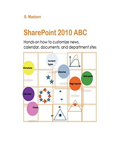 SharePoint 2010 ABC By S. Madsen