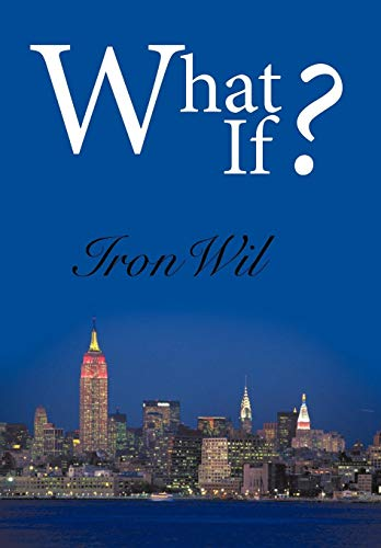 What If? By IronWil