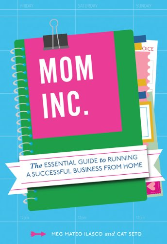 Mom, Inc. By Meg Mateo Ilasco
