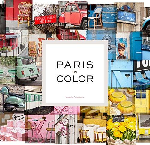 Paris in Colour By Nicole Robertson
