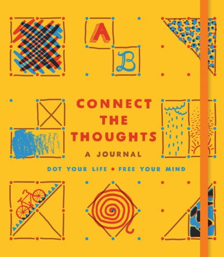 Connect the Thoughts: Dot Your Life, Free Your Mind (Journal) By Chronicle Books