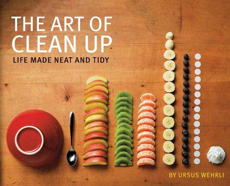 Art of Clean Up: Life Made Neat and Tidy by Ursus Wehrli