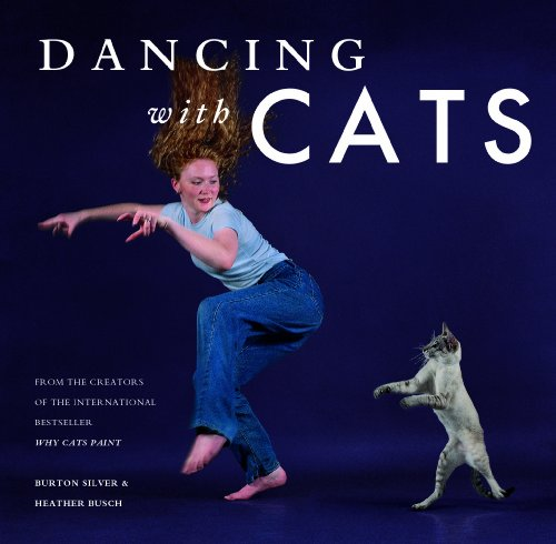 Dancing with Cats By Burton Silver