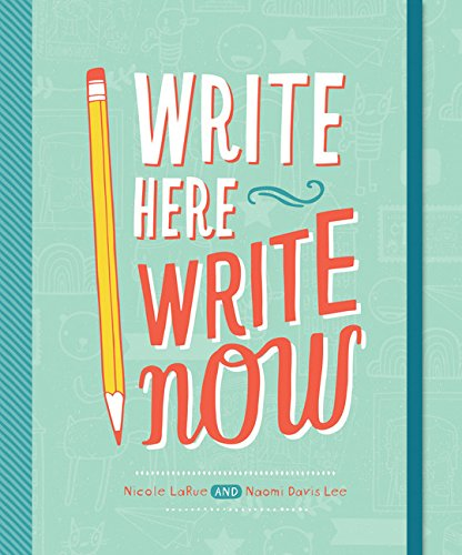 Write Here, Write Now by Naomi Davis Lee